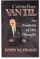 Cornelius Van Til - An Analysis of His Thought