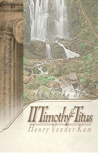 The Books of II Timothy and Titus