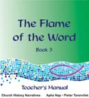 The Flame of the Word - Book 3 - Teacher's Manual