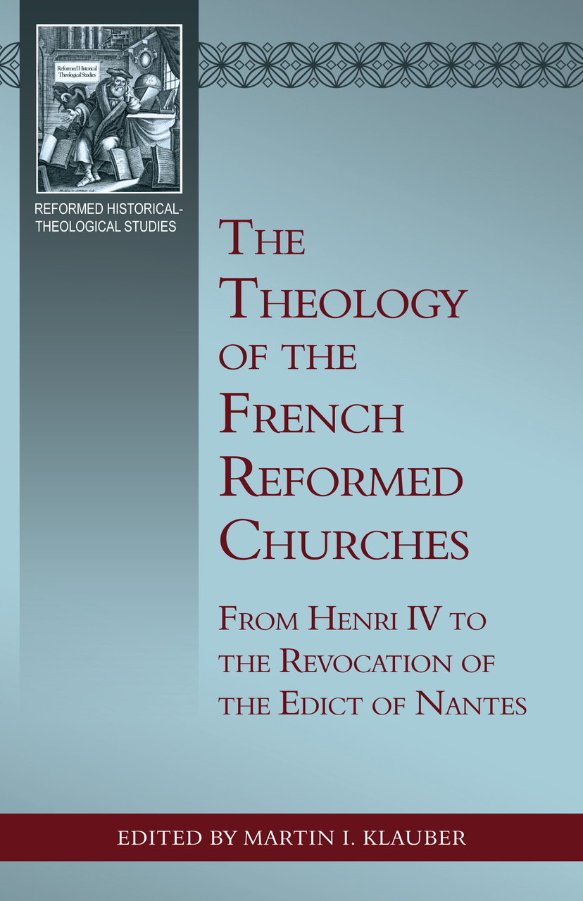 The Theology of the French Reformed Churches
