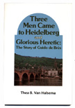 Three Men Came to Heidelberg and Glorious Heretic