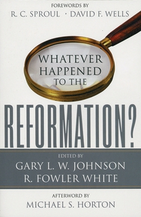 Whatever Happened to the Reformation